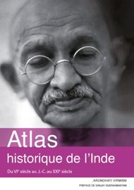 Atlas historique de l'Inde : Du VIe siècle av. J-C au XXIe siècle
