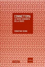Connettoma. La nuova geografia della mente