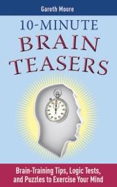 10-Minute Brain Teasers - Gareth Moore