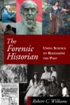 The Forensic Historian Using Science To Reexamine The Past