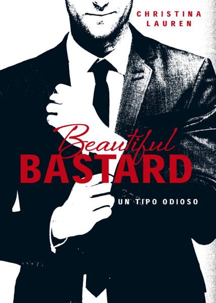 Beautiful Bastard (Saga Beautiful 1) by Christina Lauren