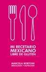 Mi Recetario Mexicano Libre De Gluten