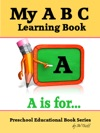 My A B C Learning Book Preschool Educational Book Series