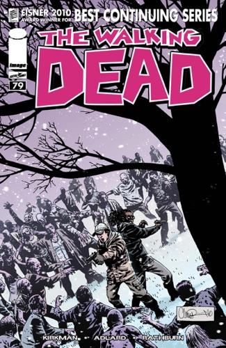 Robert Kirkman, Rus Wooton, Cliff Rathburn & Charlie Adlard - The Walking Dead #79