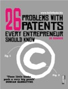 26 Problems With Patents Every Entrepreneur Should Know