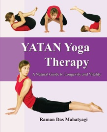 YATAN YOGA THERAPY:  A NATURAL GUIDE TO LONGEVITY AND VITALITY