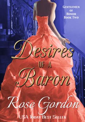 Rose Gordon - Desires of a Baron (Historical Regency Romance) book