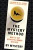 The Mystery Method - Mystery, Neil Strauss & Lovedrop
