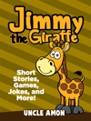 Jimmy The Giraffe Short Stories Games Jokes And More