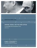 Ukraine, Russia, and the China Option