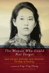 The Woman Who Could Not Forget Iris Chang Before And Beyond The Rape Of Nanking