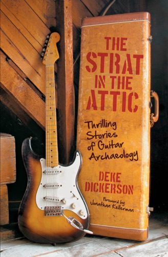 Deke Dickerson & Jonathan Kellerman - The Strat in the Attic