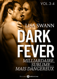 Dark Fever - Milliardaire, sublime… mais dangereux, vol. 3-4