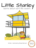 Little Stanley Learns About Surf Life Savers (Book 85 of 200)