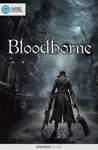 Bloodborne - Strategy Guide