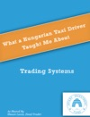 What A Hungarian Taxi Driver Taught Me About Trading Systems