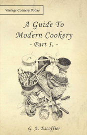 A Guide to Modern Cookery - Part I and II