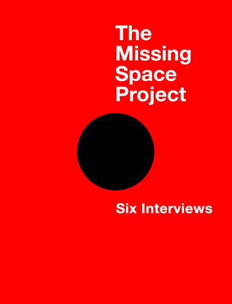 The Missing Space Project: Six Interviews
