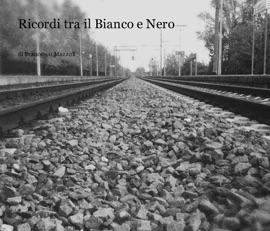 RICORDI TRA IL BIANCO E NERO