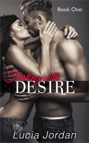 Lucia Jordan - Flirting with Desire