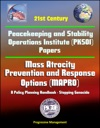 21st Century Peacekeeping And Stability Operations Institute PKSOI Papers - Mass Atrocity Prevention And Response Options MAPRO A Policy Planning Handbook - Stopping Genocide