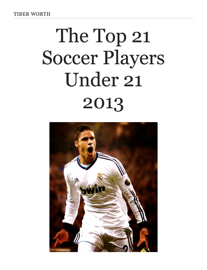 The Top 21 Soccer Players Under 21 2013