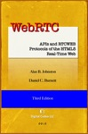 WebRTC APIs And RTCWEB Protocols Of The HTML5 Real-Time Web Third Edition