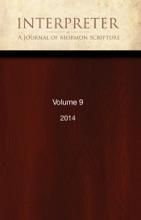 Interpreter: A Journal of Mormon Scripture, Volume 9 (2014)