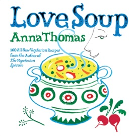 Love Soup: 160 All-New Vegetarian Recipes from the Author of The Vegetarian Epicure PDF Download