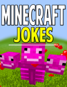 Minecraft Joke Book: Hilarious Jokes That'll Keep You Laughing!