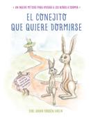 El conejito que quiere dormirse (Incluye audio)
