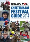Racing Post Cheltenham Festival Guide 2014