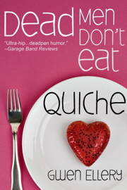 Dead Men Don't Eat Quiche: A Short Humorous Mystery Set In Paris book