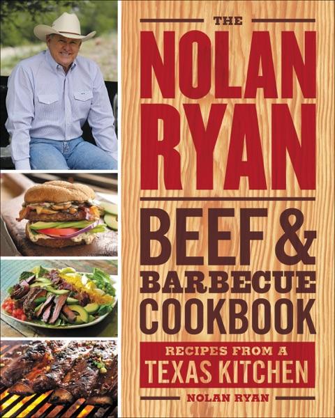 The Nolan Ryan Beef & Barbecue Cookbook
