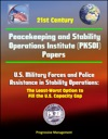 21st Century Peacekeeping And Stability Operations Institute PKSOI Papers - US Military Forces And Police Assistance In Stability Operations The Least-Worst Option To Fill The US Capacity Gap