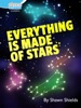 Everything Is Made Of Stars