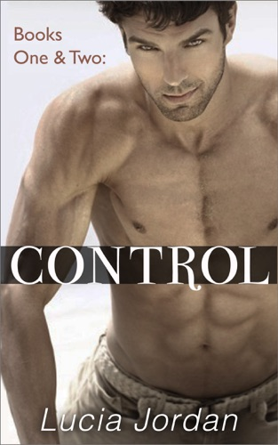 Lucia Jordan - Control Books One and Two