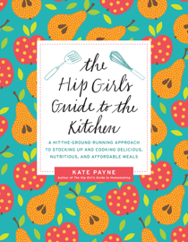 The Hip Girl's Guide to the Kitchen book