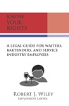 Know Your Rights A Legal Guide For Waiters Bartenders And Service Industry Employees
