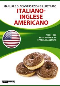 Manuale di conversazione illustrato Italiano-Inglese americano Book Cover