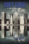Soft Case Book 1 Of The John Keegan Mystery Series