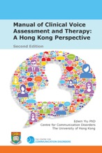 Manual Of Clinical Voice Assessment And Therapy: A Hong Kong Perspective