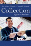 How To Open  Operate A Financially Successful Collection Agency Business