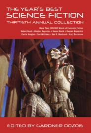 The Year's Best Science Fiction: Thirtieth Annual Collection PDF Download