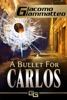 A Bullet for Carlos