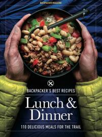 Backpacker's Best Recipes: Lunch & Dinner