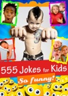 555 Jokes For Kids
