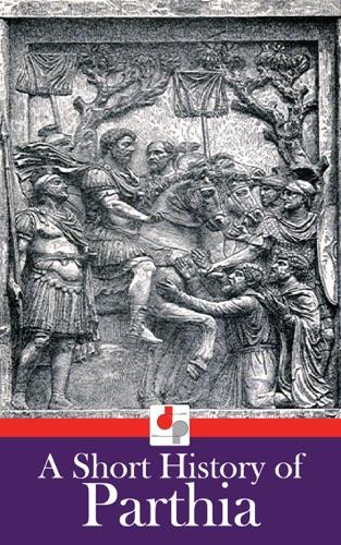 A Short History of Parthia