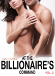 At the Billionaire's Command – Vol. 2