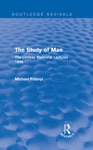 The Study Of Man Routledge Revivals